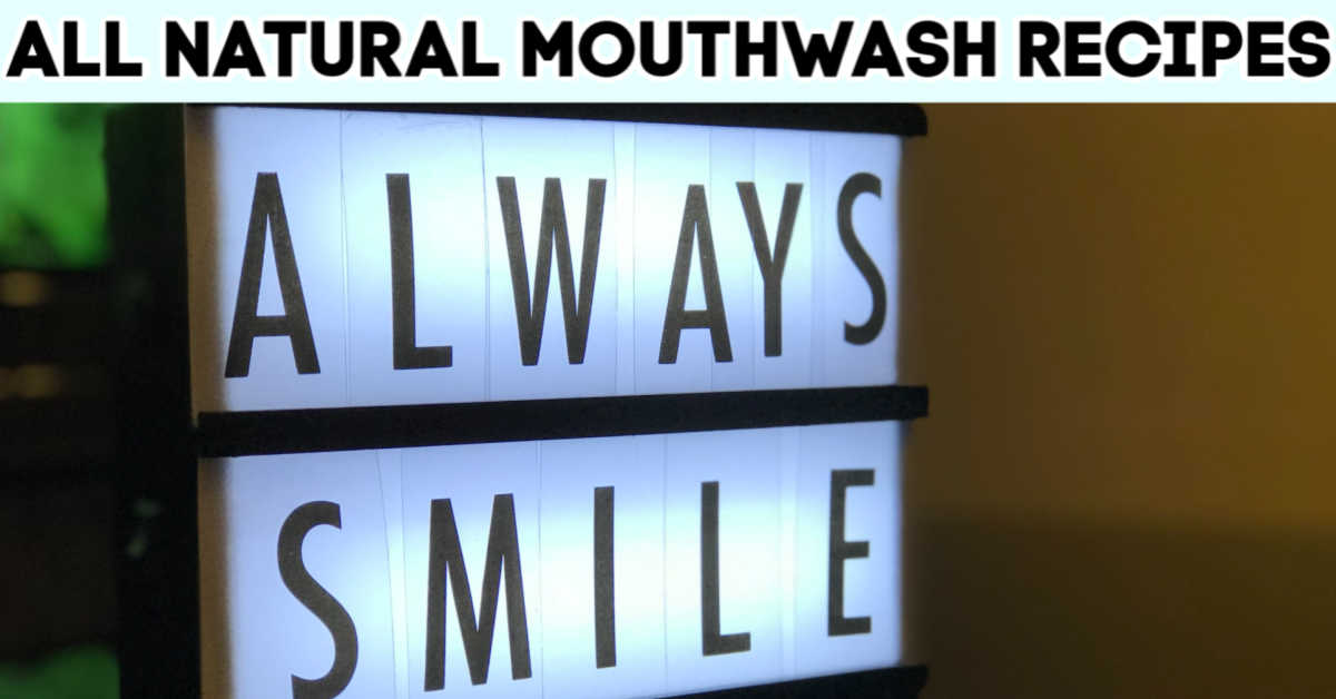 lighted sign that reads Always Smile and text for all natural mouthwash recipes