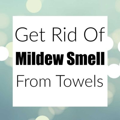 How To Get Mildew Smell Out of Towels – Keep Them Smelling Fresh and Clean