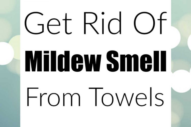 bokeh background with text box that calls how to get rid of the mildew smell from towels