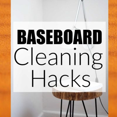 How to Clean Baseboards – Hacks You Need in Your Life