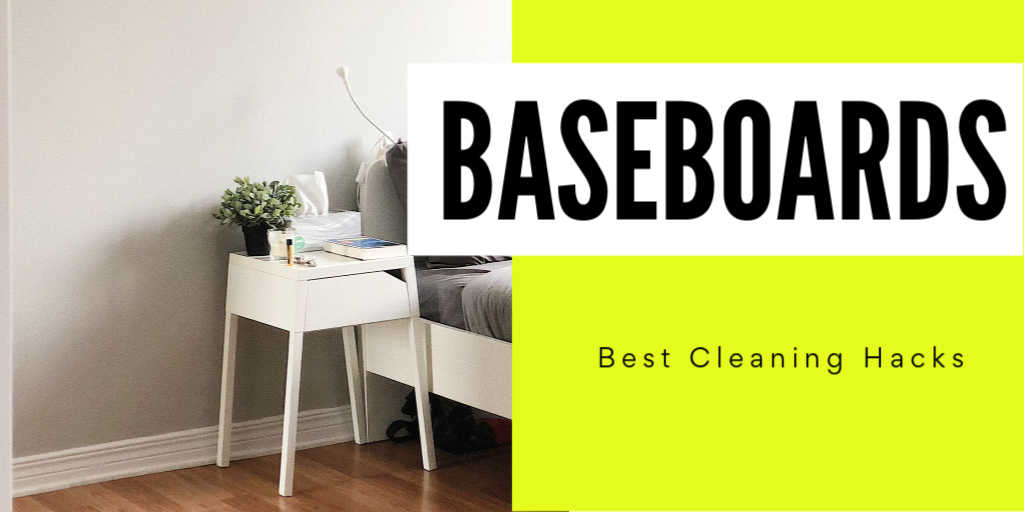 bedroom focusing on the how to clean baseboards and bright yellow callout box