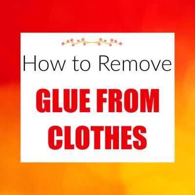 How to Get Glue Out of Clothes – Easy Tips and Tricks