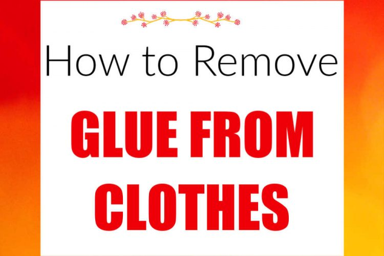 red and orange box with the text on how to remove glue from clothes