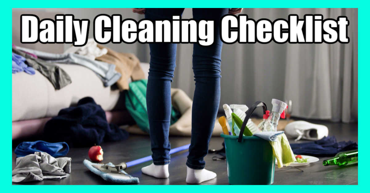 messy house and a woman with a cleaning bucket and text for a daily cleaning checklist