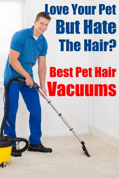 man vacuuming carpet with the text overlay Love Your Pet but hate the hair?
