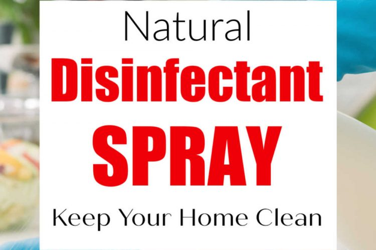 woman cleaning a countertop with spray bottle and text reading natural disinfecting spray