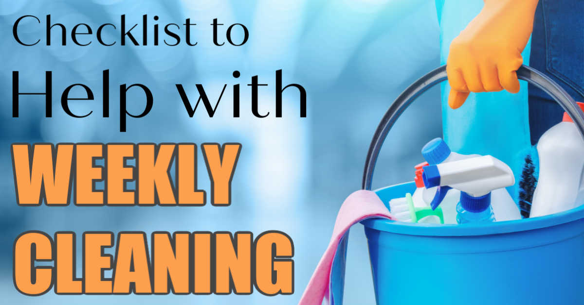 bucket of cleaning supplies with text reading checklist to help with weekly cleaning